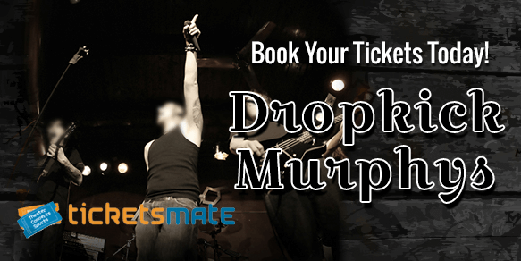 Dropkick Murphys Tickets