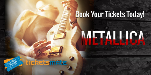 Metalica Concert Tickets