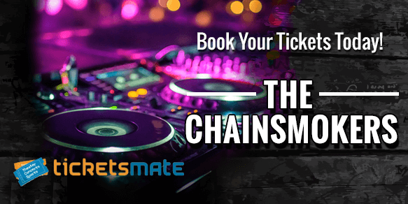 The Chainsmokers Concert Tickets