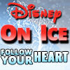 Disney on Ice Follow Your Heart Tickets