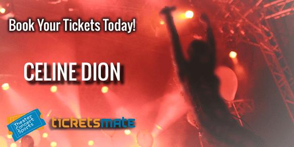 Celine Dion Tickets Courage World Tour 2019 Tickets