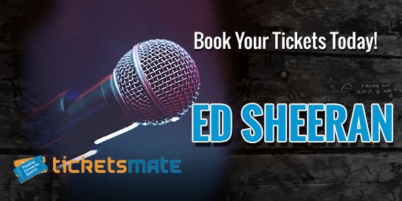 Ed Sheeran Tickets| Ed Sheeran Tour Tickets | Ed Sheeran
