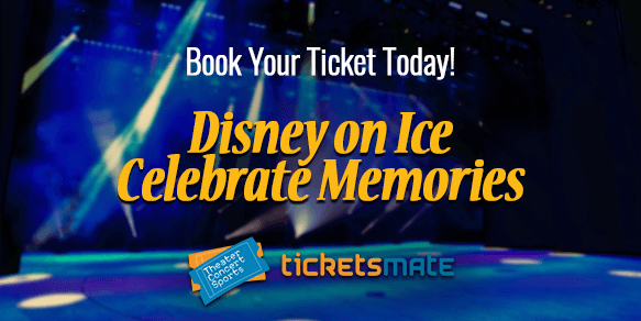 Disney on Ice Celebrate Memories 2020 Tickets