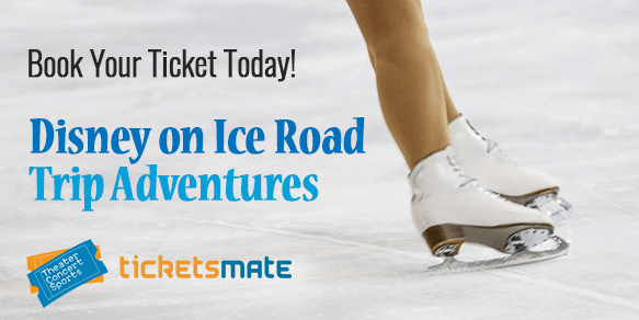 Disney on Ice Road Trip Adventures Tickets