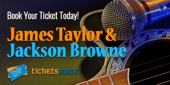 James Taylor & Jackson Browne Tickets